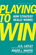 Playing to Win: How Strategy Really Works<br />by A.G. Lafley, and Roger L. Martin