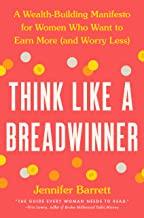 Think Like a Breadwinner<br />by Jennifer Barrett